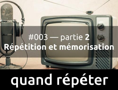 Episode 2 : Quand répéter